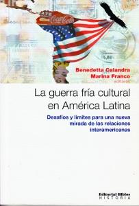 Benedetta-Calandra-Marina-Franco-La-guerra-fría-cultural-en-
